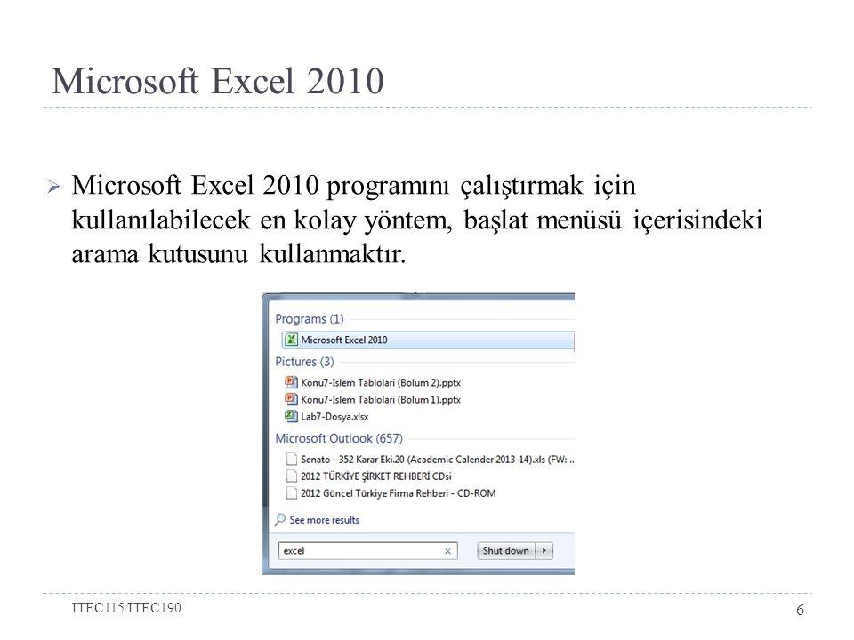 Microsoft Excel 2010  Microsoft Excel 2010 programını çalıştırmak için kullanılabilecek en kolay yöntem, başlat menüsü içerisindeki arama kutusunu ku