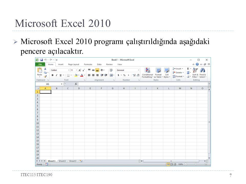 Microsoft Excel 2010  Microsoft Excel 2010 programı çalıştırıldığında aşağıdaki pencere açılacaktır. ITEC115/ITEC190 7