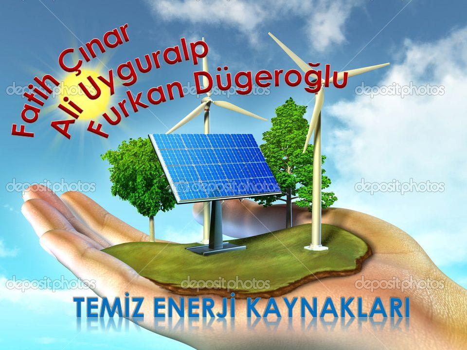  Temiz enerji, kirletici atıkları olmayan veya kükürt dioksit, azot oksitler, karbon dioksit gazlarını ve sıvı veya katı parçacıkları gibi kirleticileri çevreye en az düzeyde veren enerji türüdür.