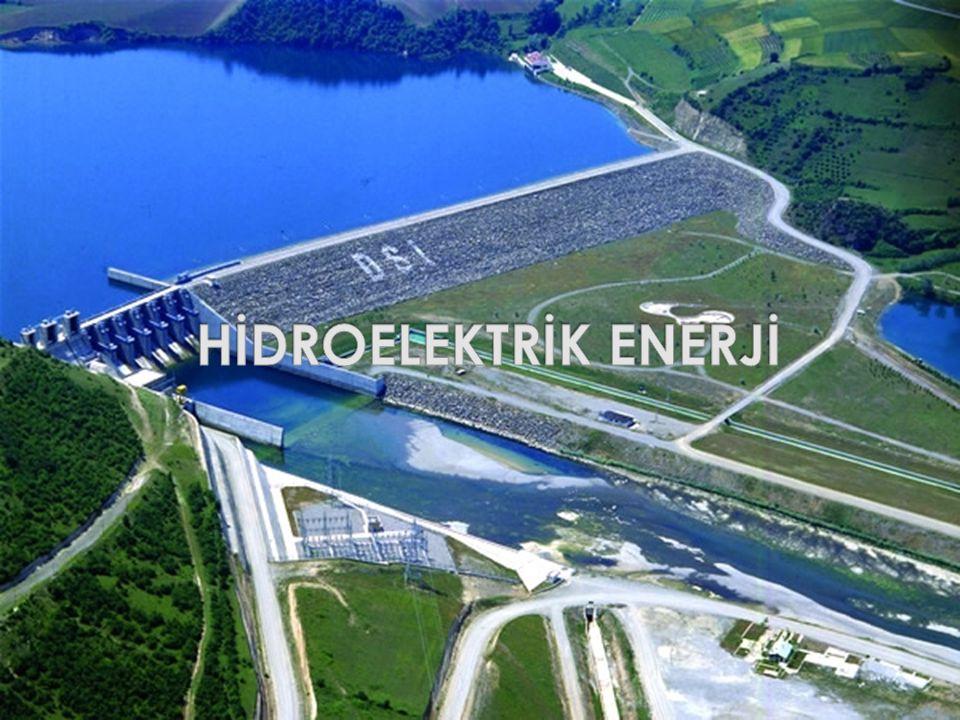  Hidroelektrik enerji santralleri kurularak suyun potansiyel enerjisinin kinetik enerjiye ve bu enerjinin de elektriğe dönüştürülmesi ile sağlanan bir enerjidir.