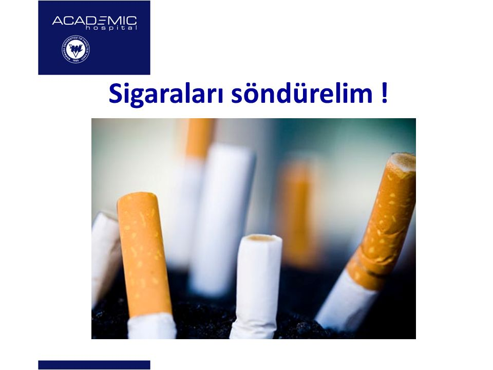 Sigaraları söndürelim !