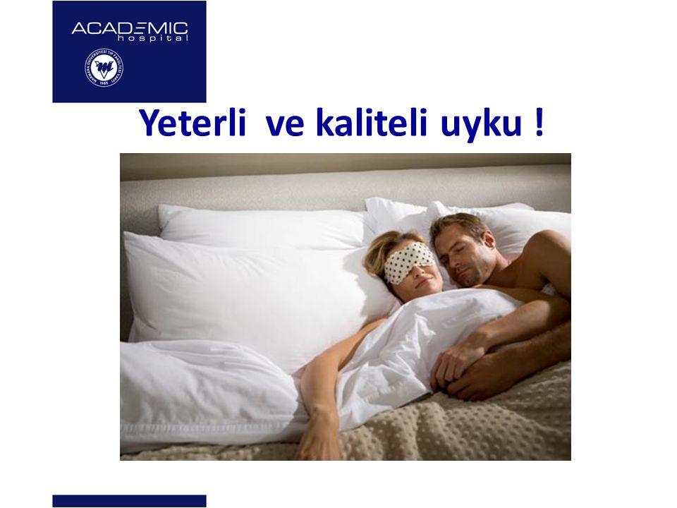 Yeterli ve kaliteli uyku !
