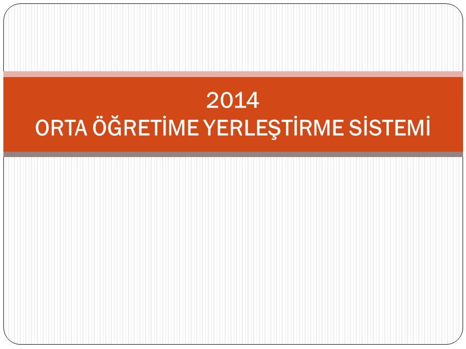 2014 ORTA ÖĞRETİME YERLEŞTİRME SİSTEMİ