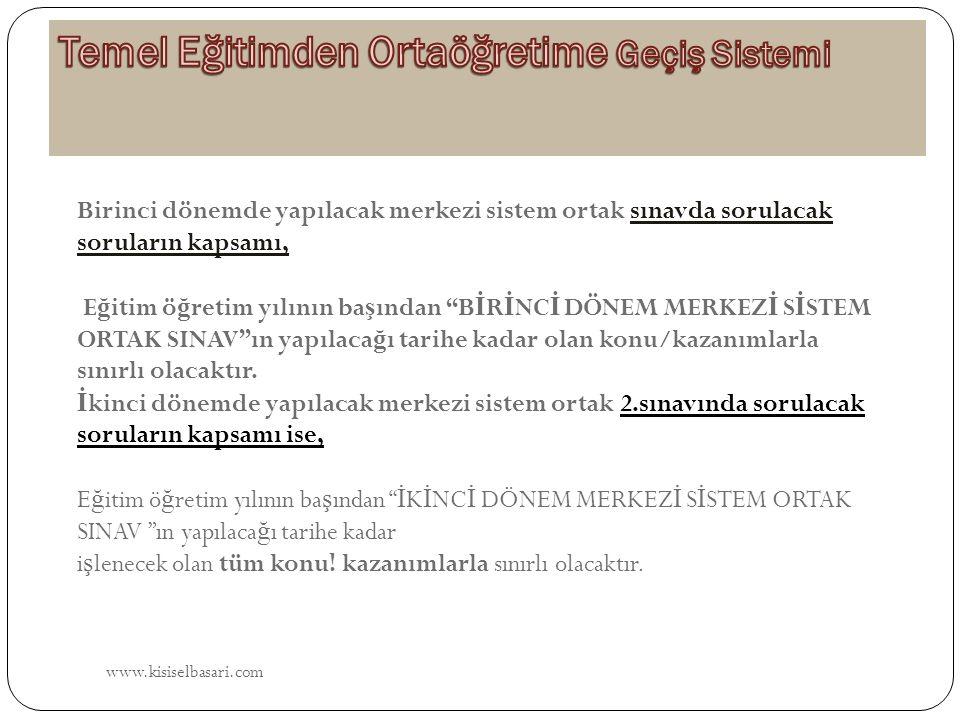 """www.kisiselbasari.com Birinci dönemde yapılacak merkezi sistem ortak sınavda sorulacak soruların kapsamı, E ğ itim ö ğ retim yılının ba ş ından """"B İ R"""