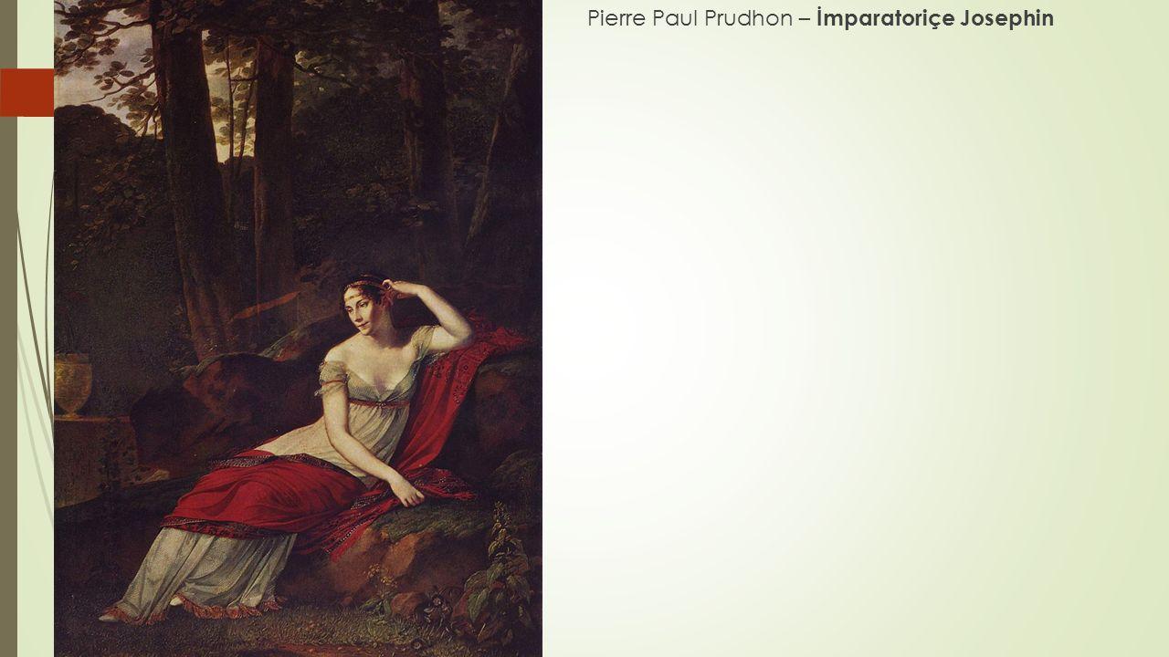 Pierre Paul Prudhon – İmparatoriçe Josephin