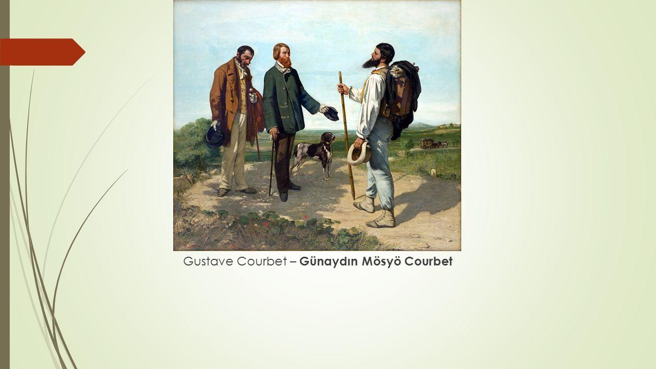 Gustave Courbet – Günaydın Mösyö Courbet