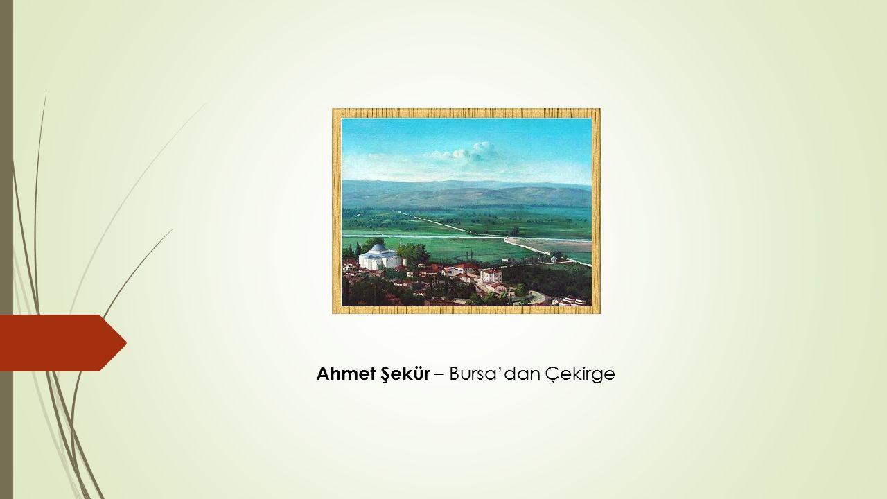 Ahmet Şekür – Bursa'dan Çekirge