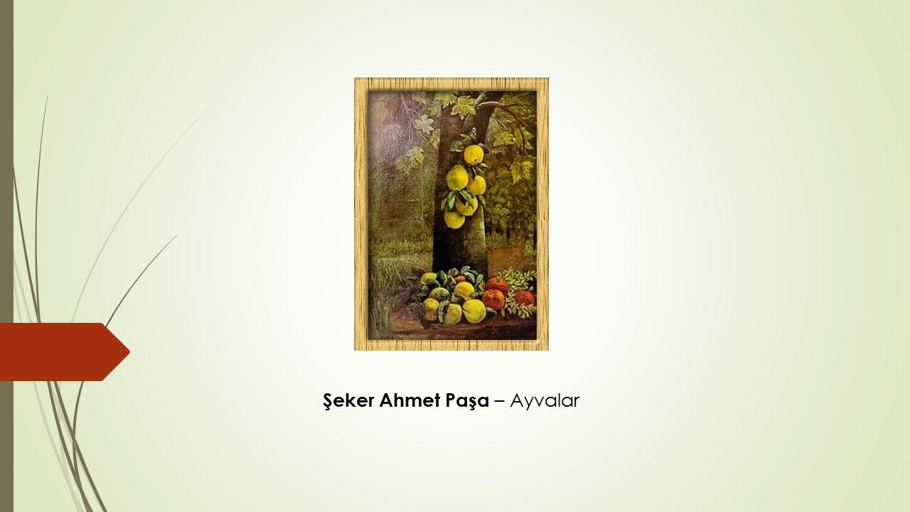 Şeker Ahmet Paşa – Ayvalar