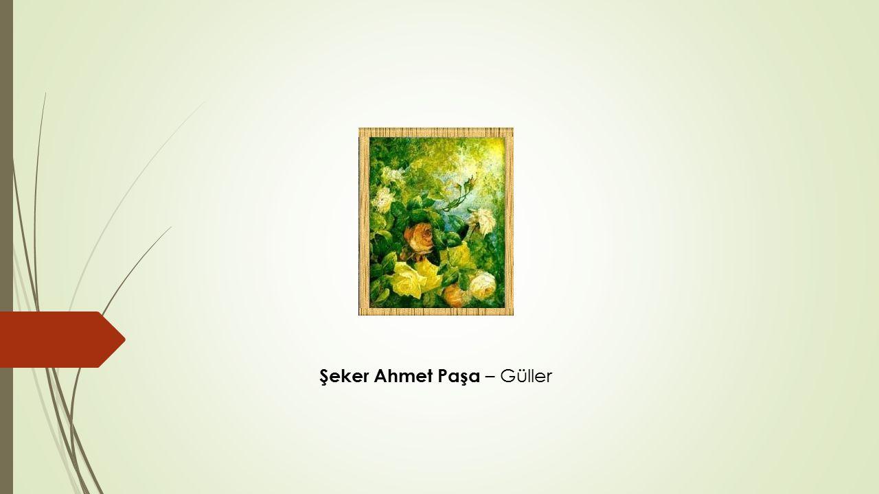 Şeker Ahmet Paşa – Güller