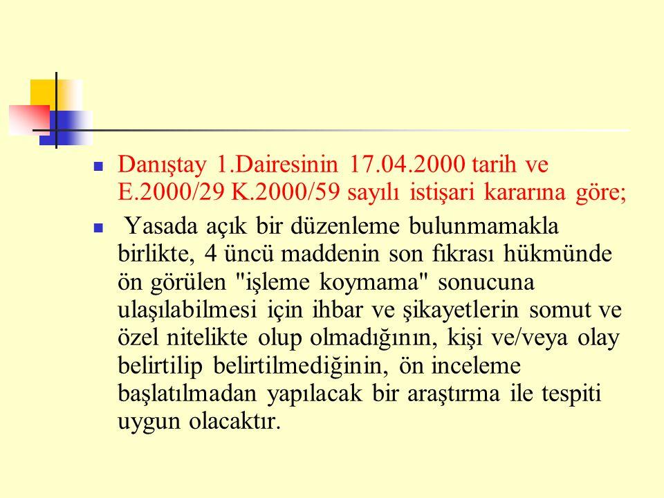 Danıştay 1.Dairesinin 17.04.2000 tarih ve E.2000/29 K.2000/59 sayılı istişari kararına göre; Yasada açık bir düzenleme bulunmamakla birlikte, 4 üncü m