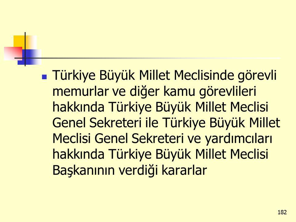Türkiye Büyük Millet Meclisinde görevli memurlar ve diğer kamu görevlileri hakkında Türkiye Büyük Millet Meclisi Genel Sekreteri ile Türkiye Büyük Mil