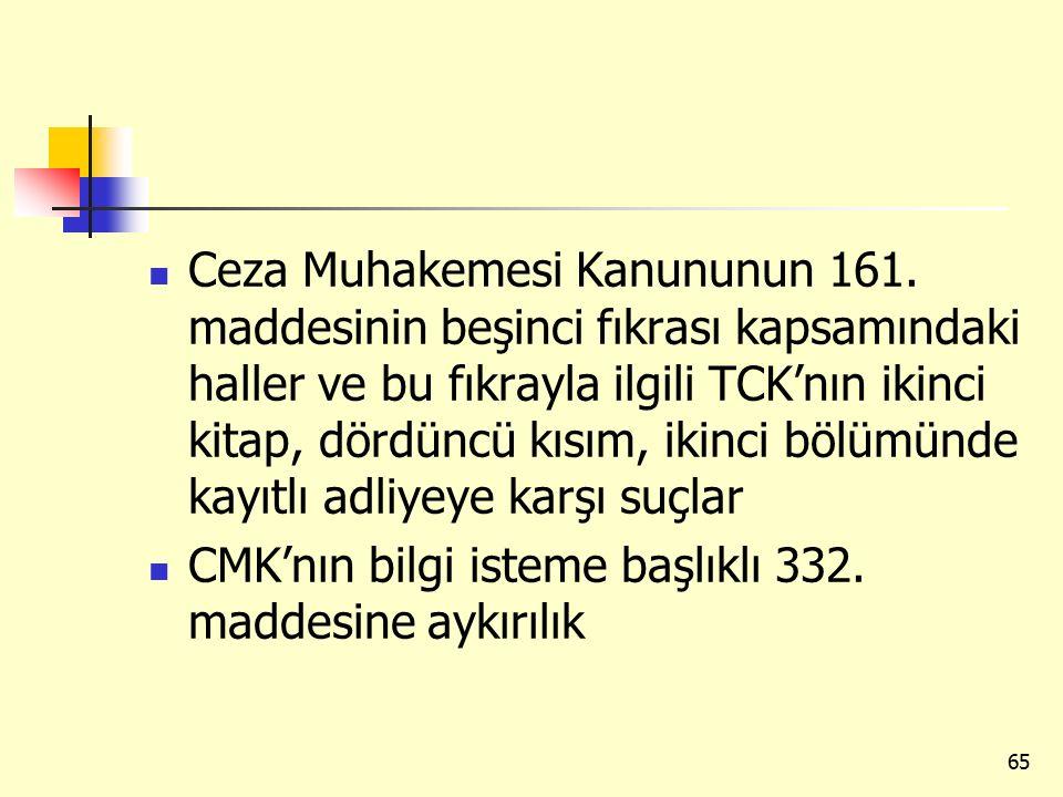 Ceza Muhakemesi Kanununun 161. maddesinin beşinci fıkrası kapsamındaki haller ve bu fıkrayla ilgili TCK'nın ikinci kitap, dördüncü kısım, ikinci bölüm