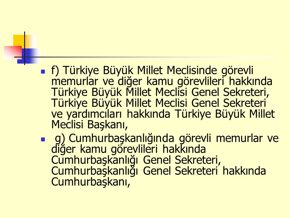 f) Türkiye Büyük Millet Meclisinde görevli memurlar ve diğer kamu görevlileri hakkında Türkiye Büyük Millet Meclisi Genel Sekreteri, Türkiye Büyük Mil