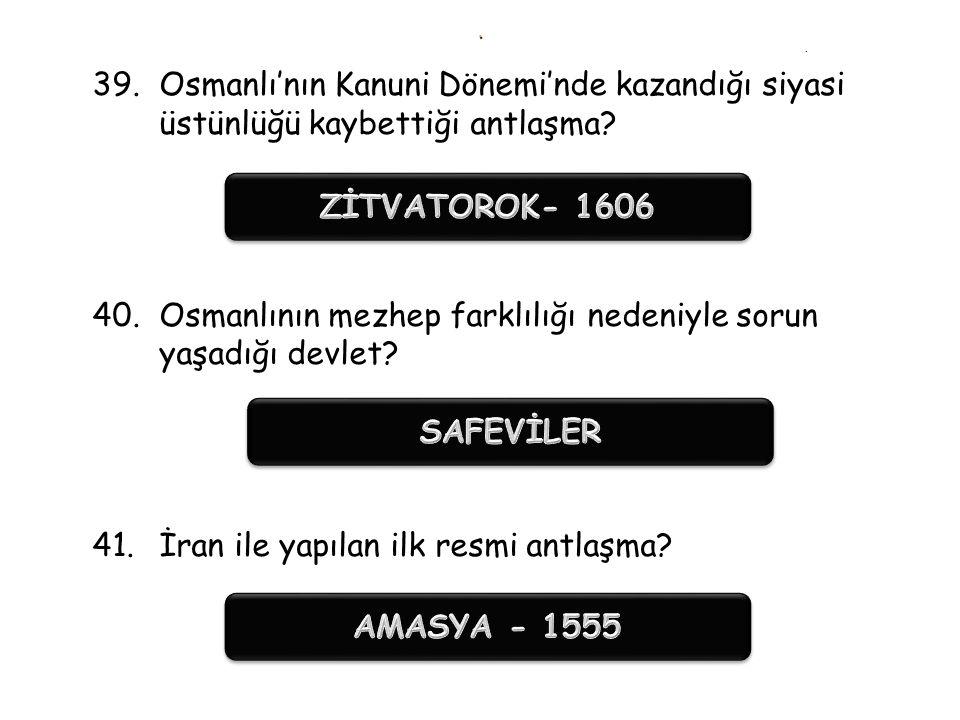 .. 37.Kutsal İttifak'ta ye alan devletler 38.Osmanlı'nın en uzun sürede aldığı yer?