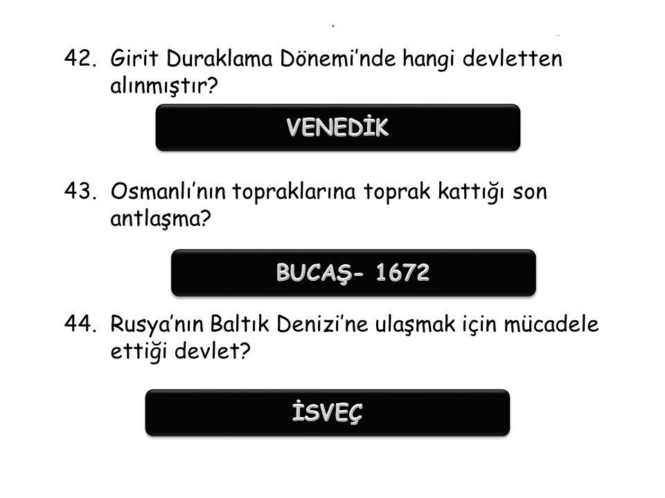 .. 39.Osmanlı'nın Kanuni Dönemi'nde kazandığı siyasi üstünlüğü kaybettiği antlaşma? 40.Osmanlının mezhep farklılığı nedeniyle sorun yaşadığı devlet? 4