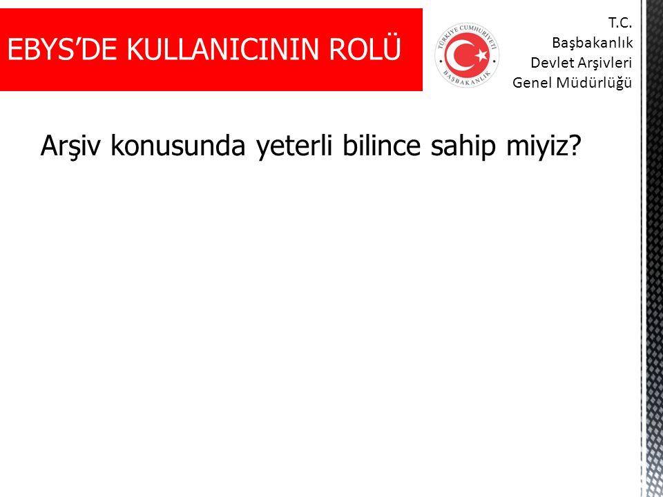 EBYS'DE KULLANICININ ROLÜ T.C. Başbakanlık Devlet Arşivleri Genel Müdürlüğü