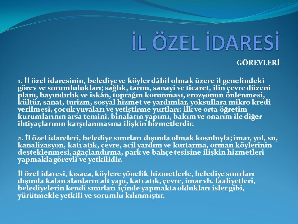GÖREVLERİ 1.