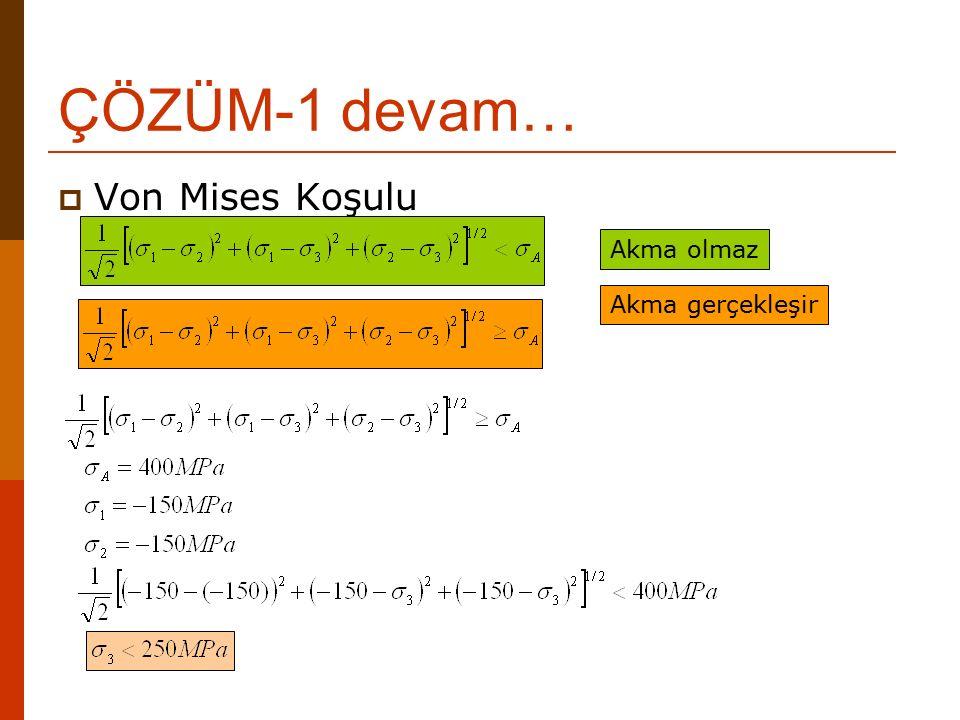 ÖRNEK-2  Bir malzemenin tek eksenli çekme testi için akma dayanımı 400MPa dır.