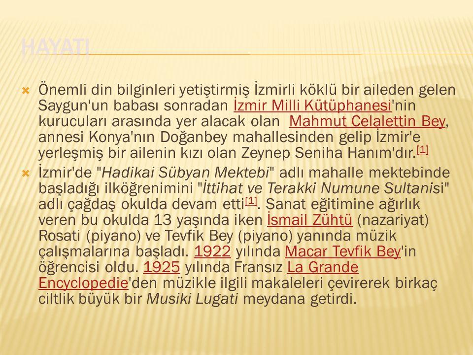  Önemli din bilginleri yetiştirmiş İzmirli köklü bir aileden gelen Saygun'un babası sonradan İzmir Milli Kütüphanesi'nin kurucuları arasında yer alac