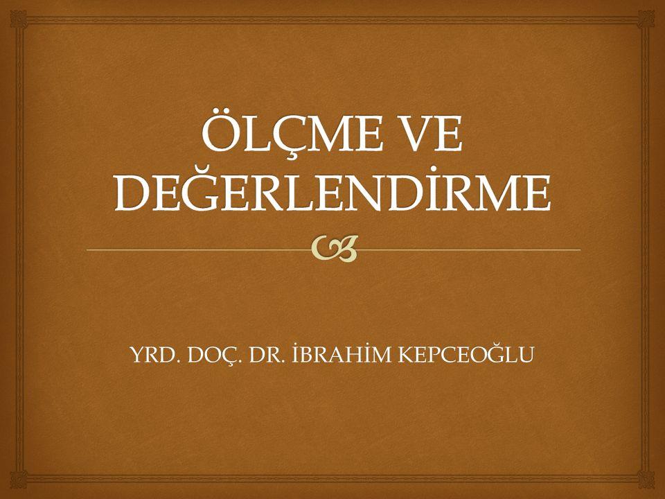 YRD. DOÇ. DR. İBRAHİM KEPCEOĞLU