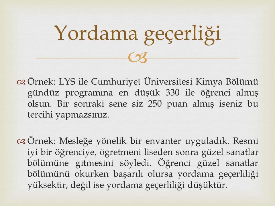   Örnek: LYS ile Cumhuriyet Üniversitesi Kimya Bölümü gündüz programına en düşük 330 ile öğrenci almış olsun.