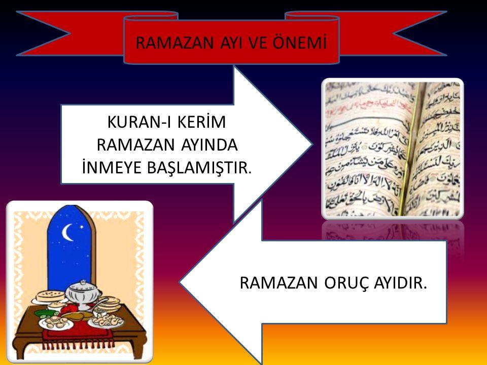 Ramazan ayı, insanlara yol gösteren, hidayeti, doğruyu ve yanlışı ayırt edip açıklayan Kur'an'ın indirildiği aydır… 1 Bakara suresi, 185.