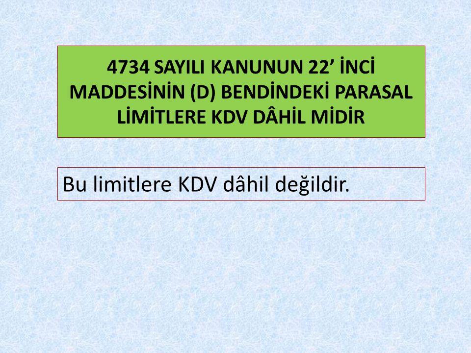 Bu limitlere KDV dâhil değildir.