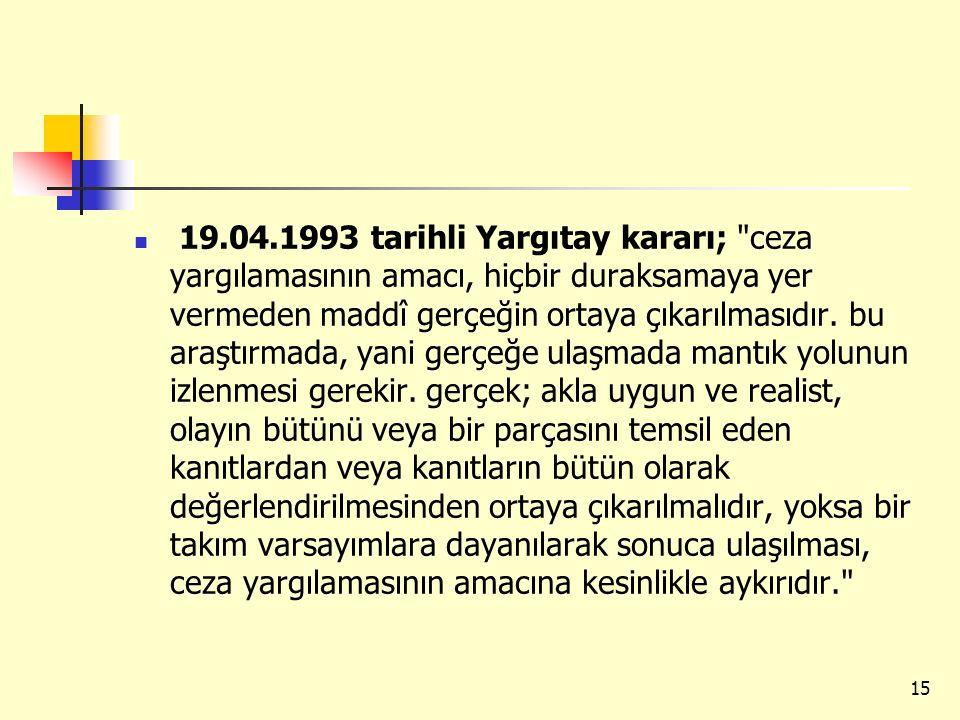 19.04.1993 tarihli Yargıtay kararı;