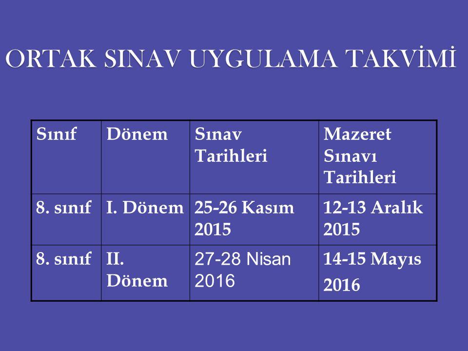 ORTAK SINAV UYGULAMA TAKV İ M İ SınıfDönemSınav Tarihleri Mazeret Sınavı Tarihleri 8.