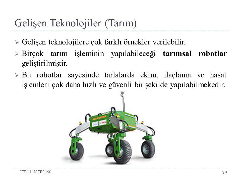 Gelişen Teknolojiler (Tarım)  Gelişen teknolojilere çok farklı örnekler verilebilir.
