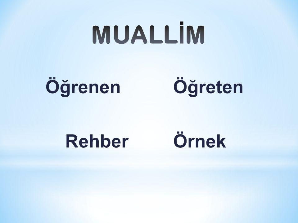 Allah Rasûlü sallallahu aleyhi ve sellem kendisinin Allah tarafından bir muallim olarak gönderildiğini ifade etmiştir.