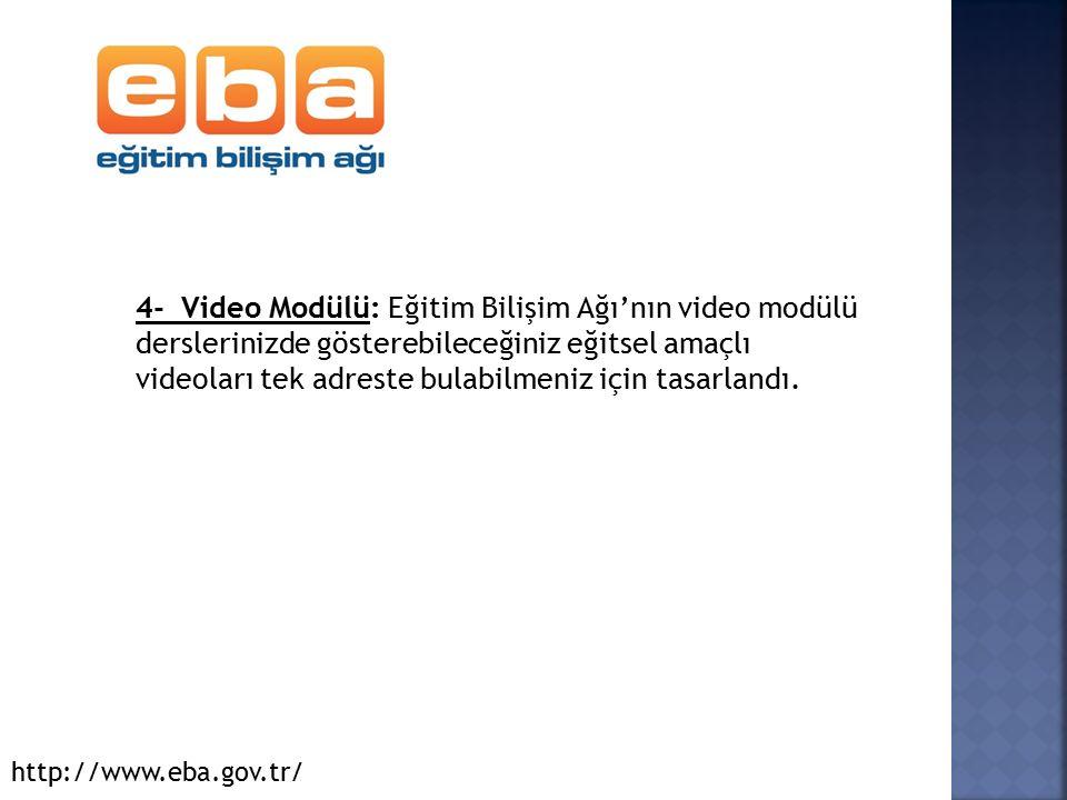 4- Video Modülü: Eğitim Bilişim Ağı'nın video modülü derslerinizde gösterebileceğiniz eğitsel amaçlı videoları tek adreste bulabilmeniz için tasarlandı.