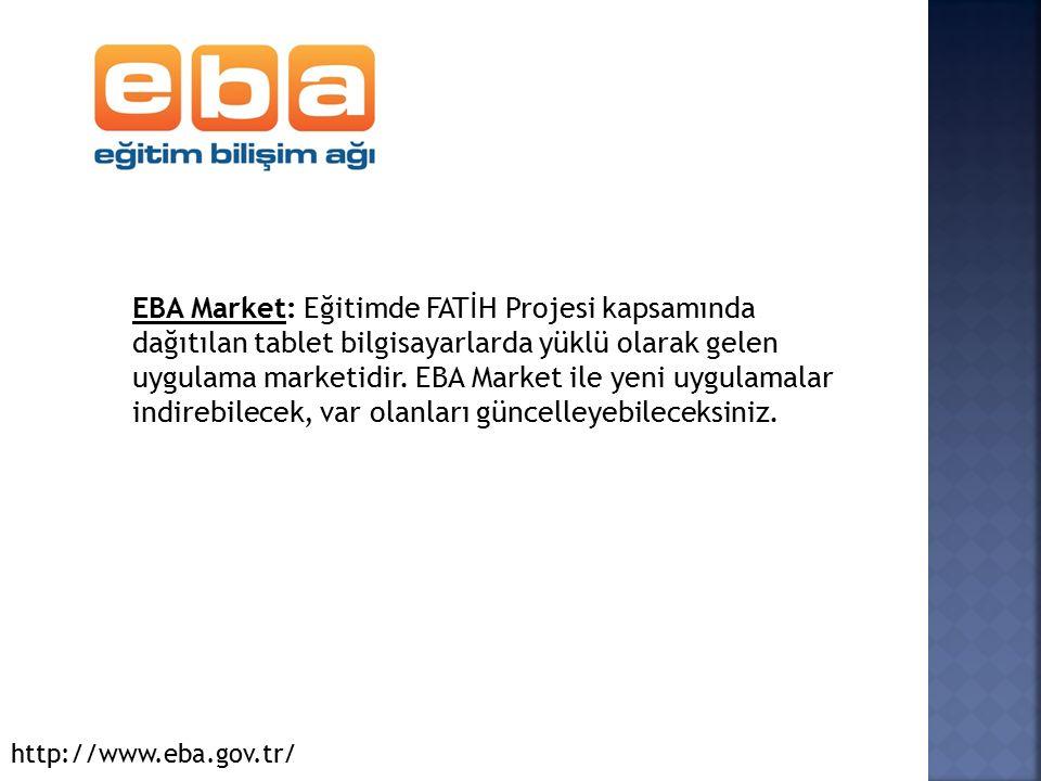 EBA Market: Eğitimde FATİH Projesi kapsamında dağıtılan tablet bilgisayarlarda yüklü olarak gelen uygulama marketidir.