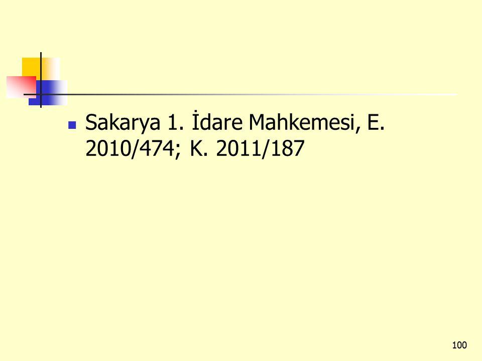 Sakarya 1. İdare Mahkemesi, E. 2010/474; K. 2011/187 100