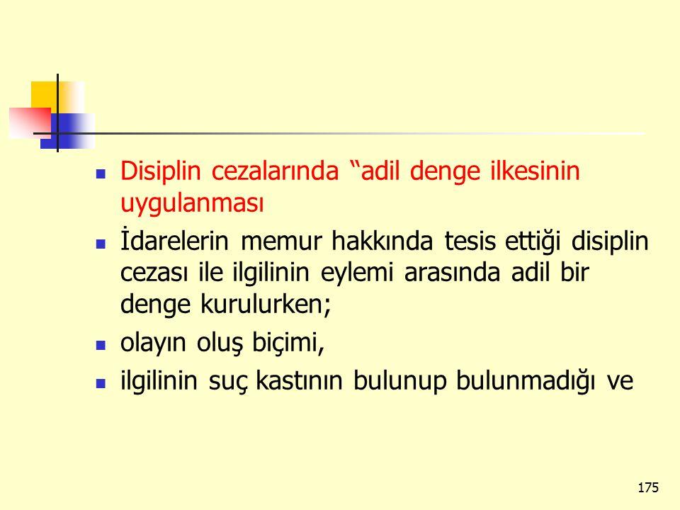 """Disiplin cezalarında """"adil denge ilkesinin uygulanması İdarelerin memur hakkında tesis ettiği disiplin cezası ile ilgilinin eylemi arasında adil bir d"""