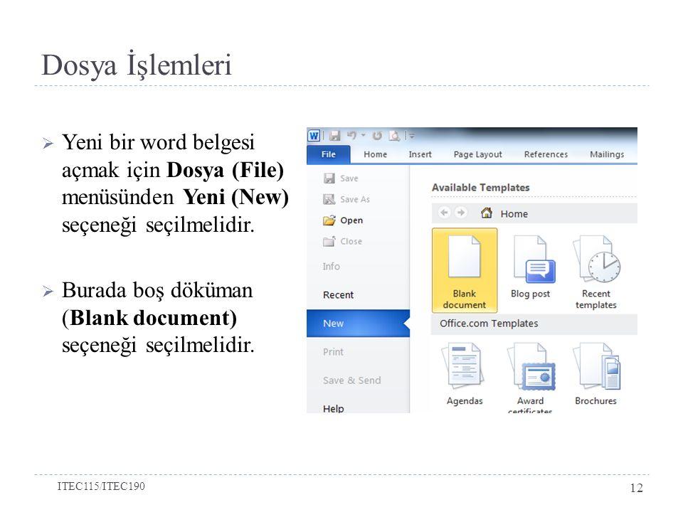 Dosya İşlemleri  Yeni bir word belgesi açmak için Dosya (File) menüsünden Yeni (New) seçeneği seçilmelidir.