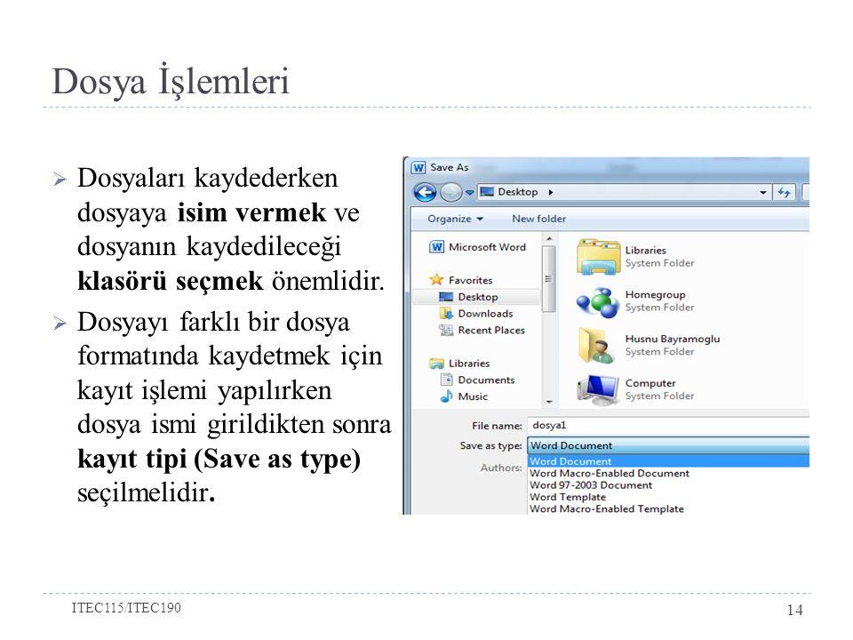 Dosya İşlemleri  Dosyaları kaydederken dosyaya isim vermek ve dosyanın kaydedileceği klasörü seçmek önemlidir.