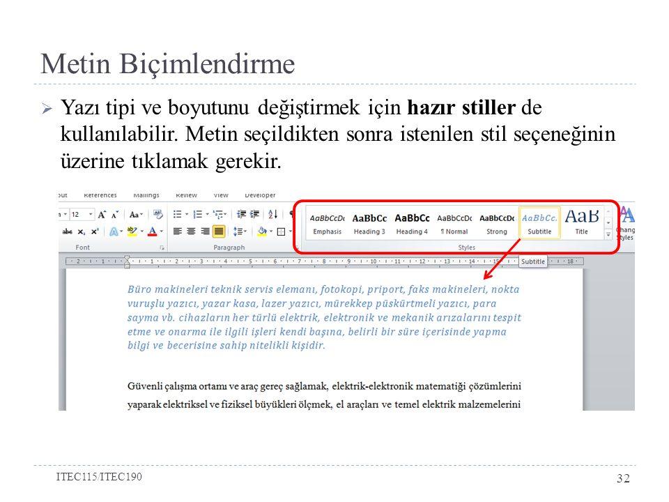 Metin Biçimlendirme  Yazı tipi ve boyutunu değiştirmek için hazır stiller de kullanılabilir.