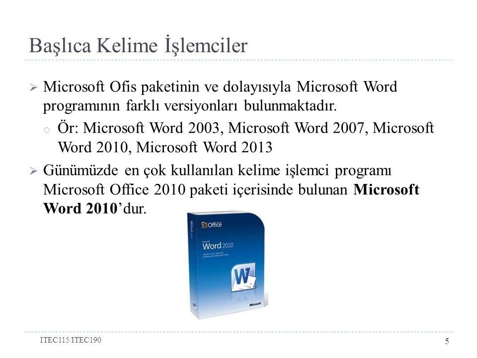 Başlıca Kelime İşlemciler  Microsoft Ofis paketinin ve dolayısıyla Microsoft Word programının farklı versiyonları bulunmaktadır.