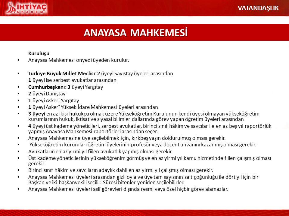 Kuruluşu Anayasa Mahkemesi onyedi üyeden kurulur. Türkiye Büyük Millet Meclisi: 2 üyeyi Sayıştay üyeleri arasından 1 üyeyi ise serbest avukatlar arası