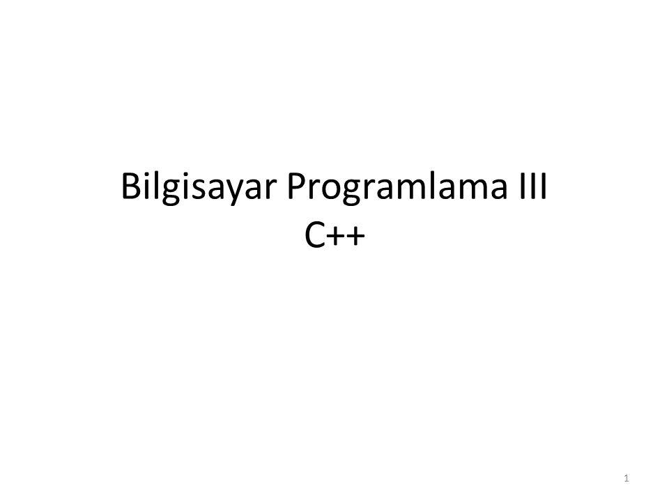 Bilgisayar Programlama III C++ 1