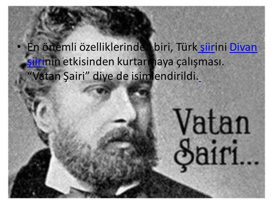 """En önemli özelliklerinden biri, Türk şiirini Divan şiirinin etkisinden kurtarmaya çalışması. """"Vatan Şairi"""" diye de isimlendirildi. şiirDivan şiiri"""