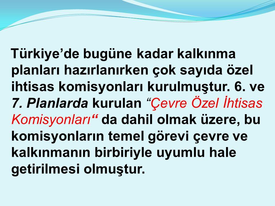 Türkiye'de bugüne kadar kalkınma planları hazırlanırken çok sayıda özel ihtisas komisyonları kurulmuştur.
