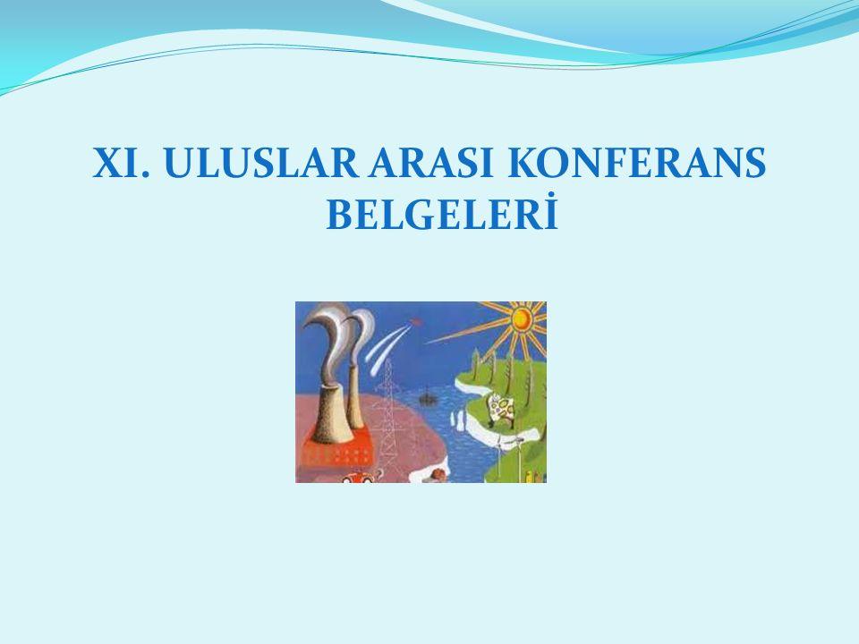 XI. ULUSLAR ARASI KONFERANS BELGELERİ