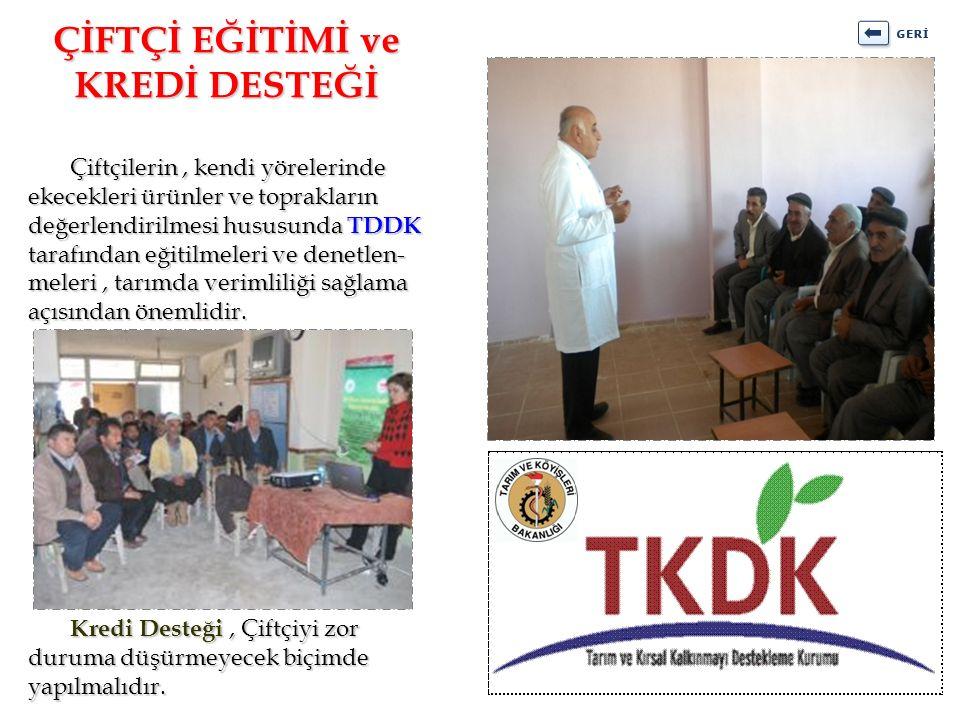 Çiftçilerin, kendi yörelerinde ekecekleri ürünler ve toprakların değerlendirilmesi hususunda TDDK tarafından eğitilmeleri ve denetlen- meleri, tarımda