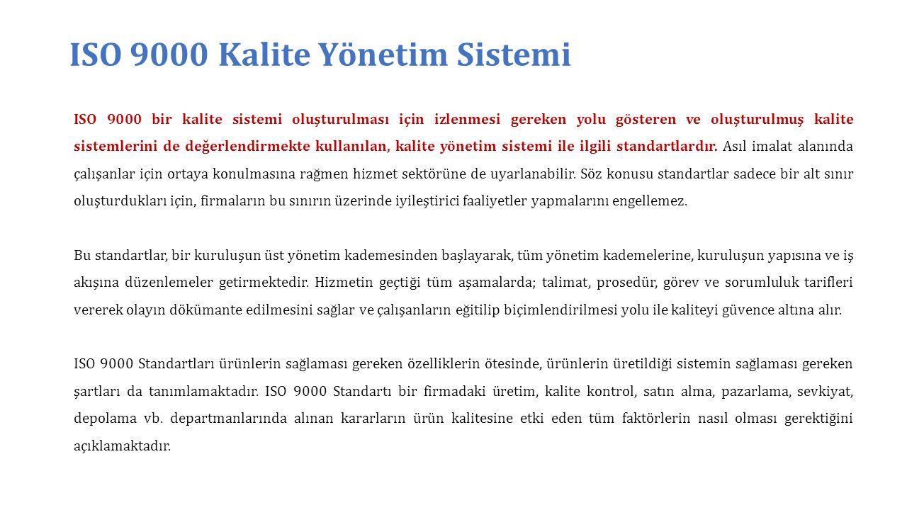 ISO 9001 Kalite Yönetim Sistemi Şartları GENEL ŞARTLAR Standart şartlarına göre kuruluş, bu standartın öngördüğü şartlara uygun olarak bir kalite yönetim sistemi oluşturmalı, dokümante etmeli, uygulamalı, sürekliliğini sağlamalı ve sürekli iyileştirilmelidir.