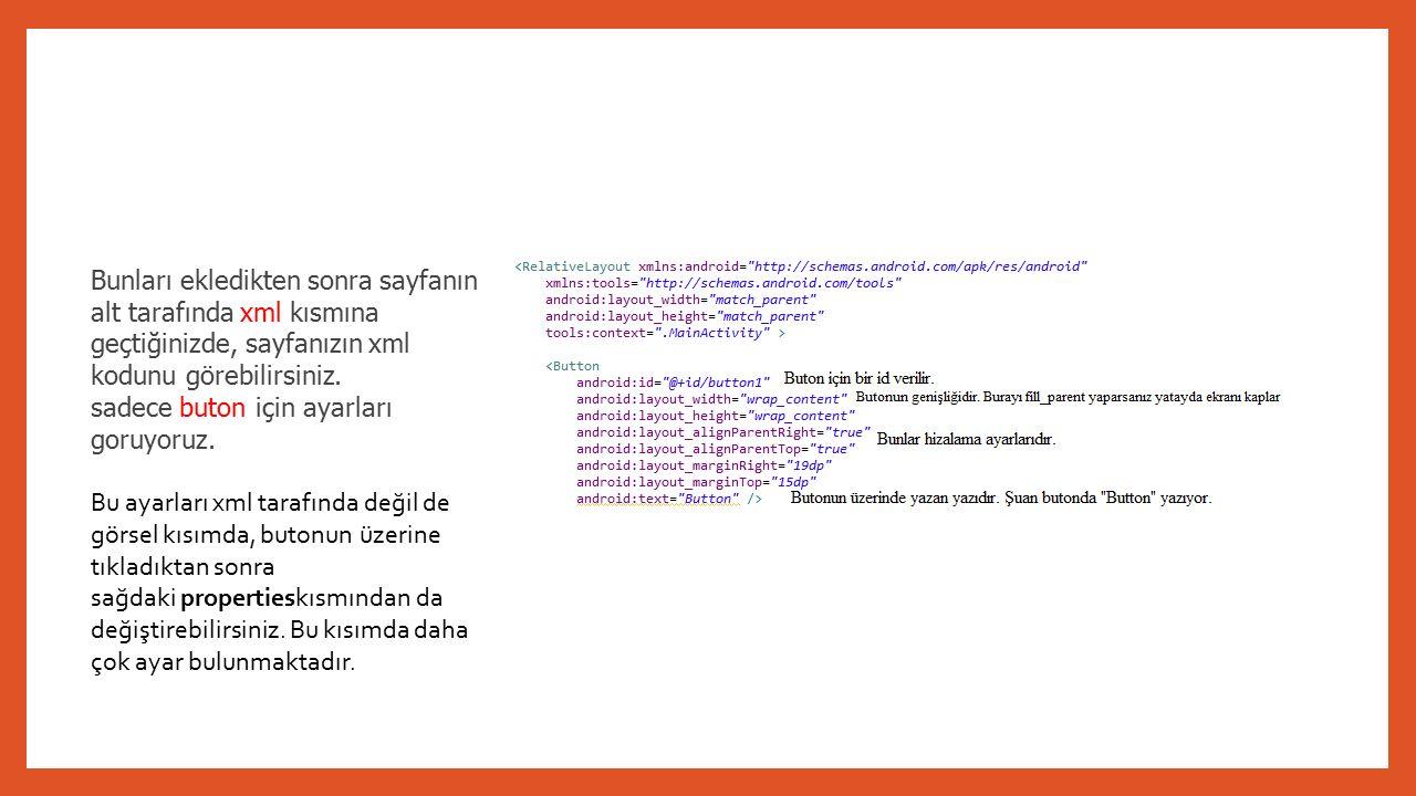 Bunları ekledikten sonra sayfanın alt tarafında xml kısmına geçtiğinizde, sayfanızın xml kodunu görebilirsiniz.