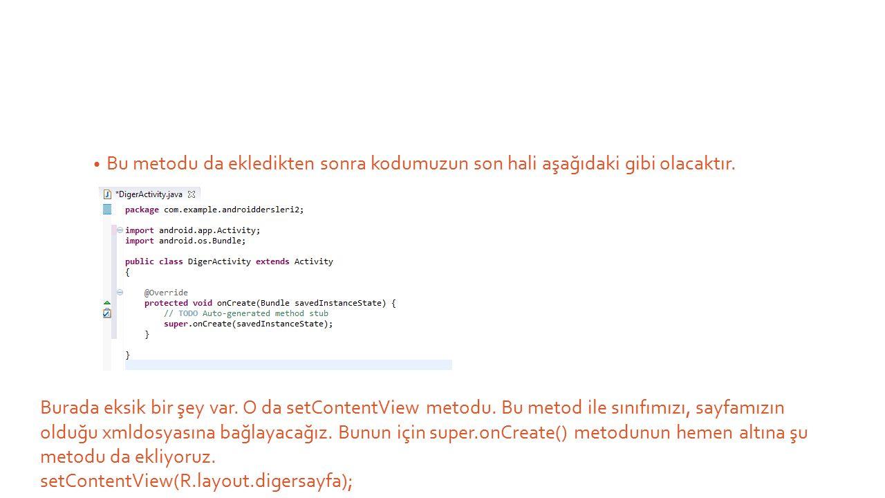 Bu metodu da ekledikten sonra kodumuzun son hali aşağıdaki gibi olacaktır.