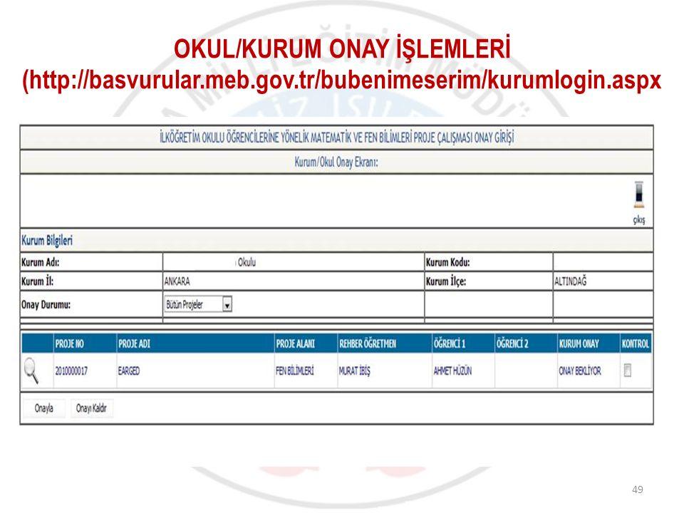 OKUL/KURUM ONAY İŞLEMLERİ (http://basvurular.meb.gov.tr/bubenimeserim/kurumlogin.aspx 49