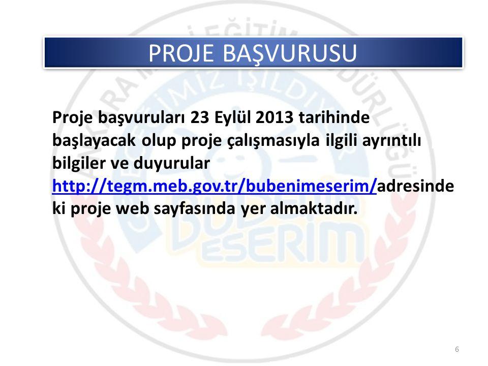 Proje başvuruları 23 Eylül 2013 tarihinde başlayacak olup proje çalışmasıyla ilgili ayrıntılı bilgiler ve duyurular http://tegm.meb.gov.tr/bubenimeser